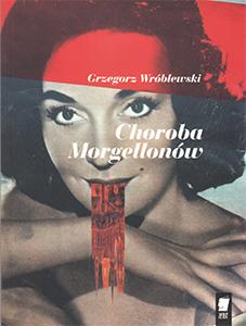 Choroba Morgellonów | Grzegorz Wroblewski WBPiCAK